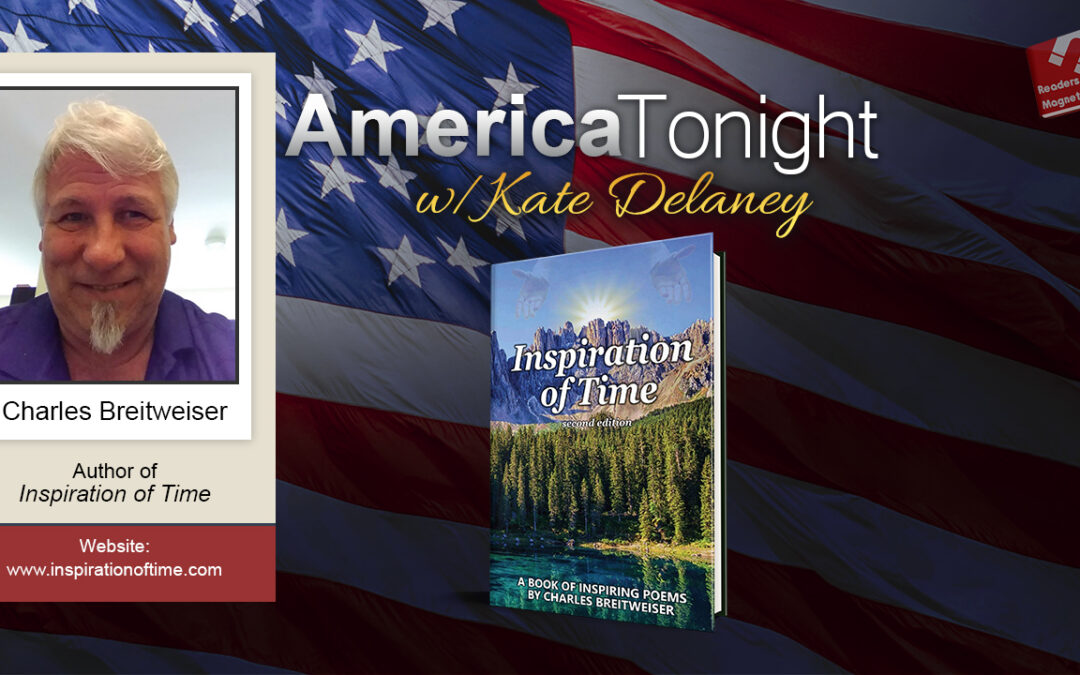"""America Tonight with Kate Delaney: Charles Breitweiser, """"Inspiration of Time"""""""