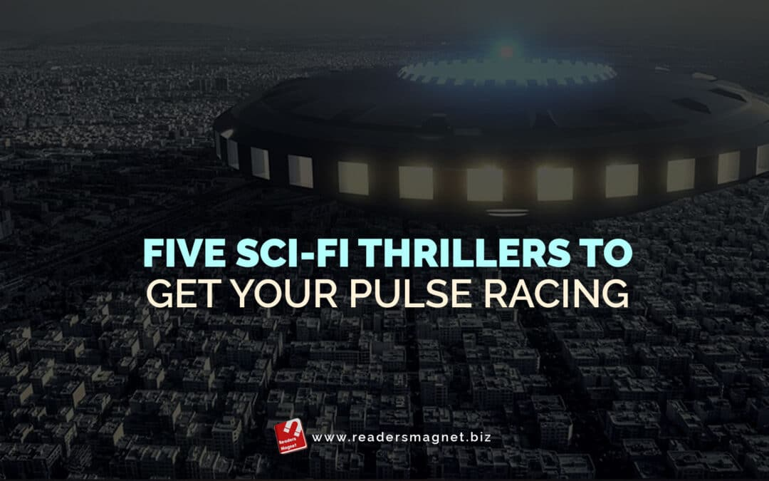 Five Sci-fi Thrillers to Get Your Pulse Racing
