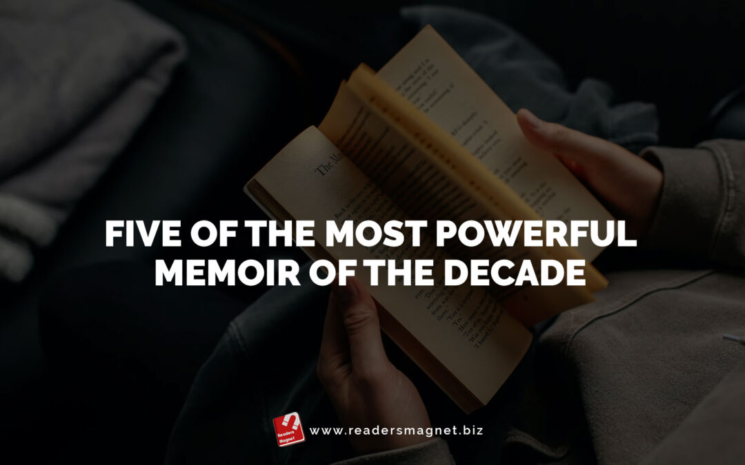 Five of the Most Powerful Memoir of the Decade