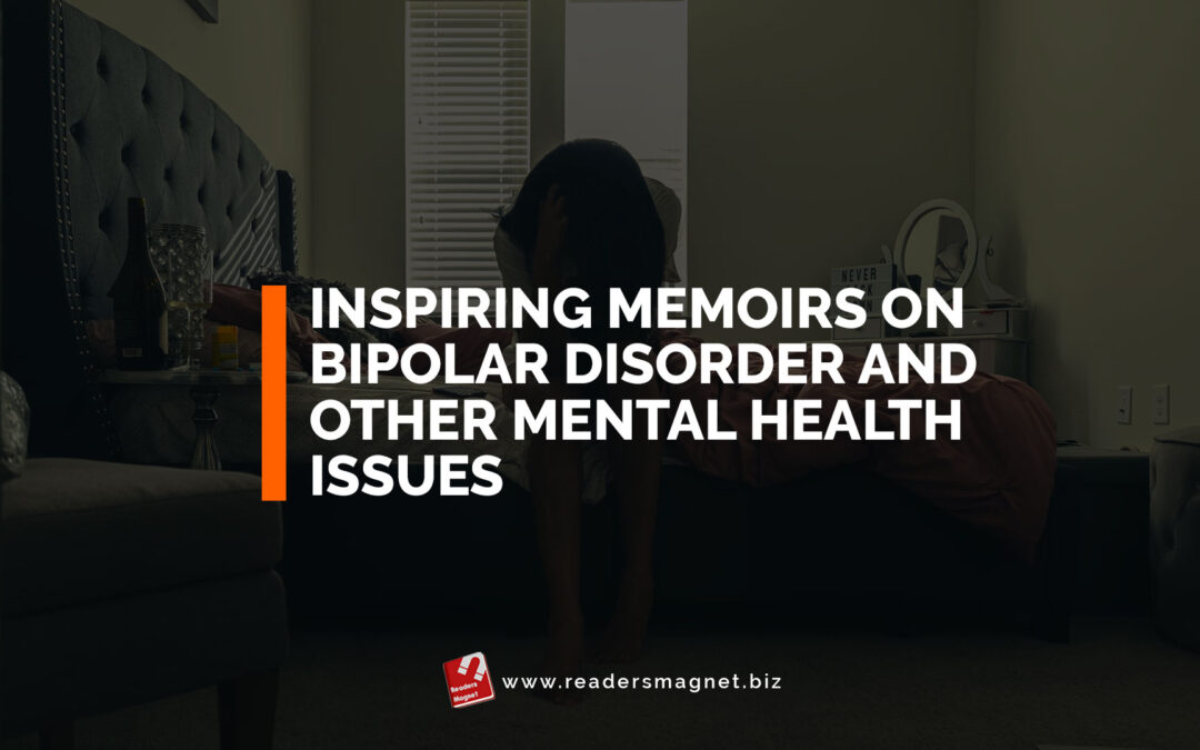 Inspiring Memoirs on Bipolar Disorder and other Mental Health Issues
