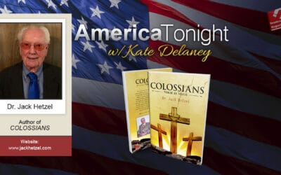 America Tonight with Kate Delaney Radio Interview featuring Jack Hetzel(Colossians Verse by Verse)