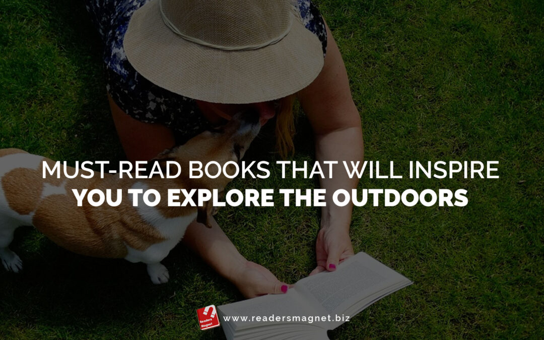 Must-read Books That Will Inspire You to Explore the Outdoors