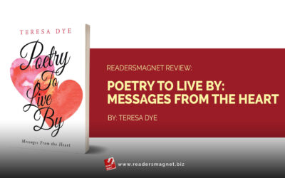 ReadersMagnet Review: Poetry to Live By: Messages From the Heart by Teresa Dye