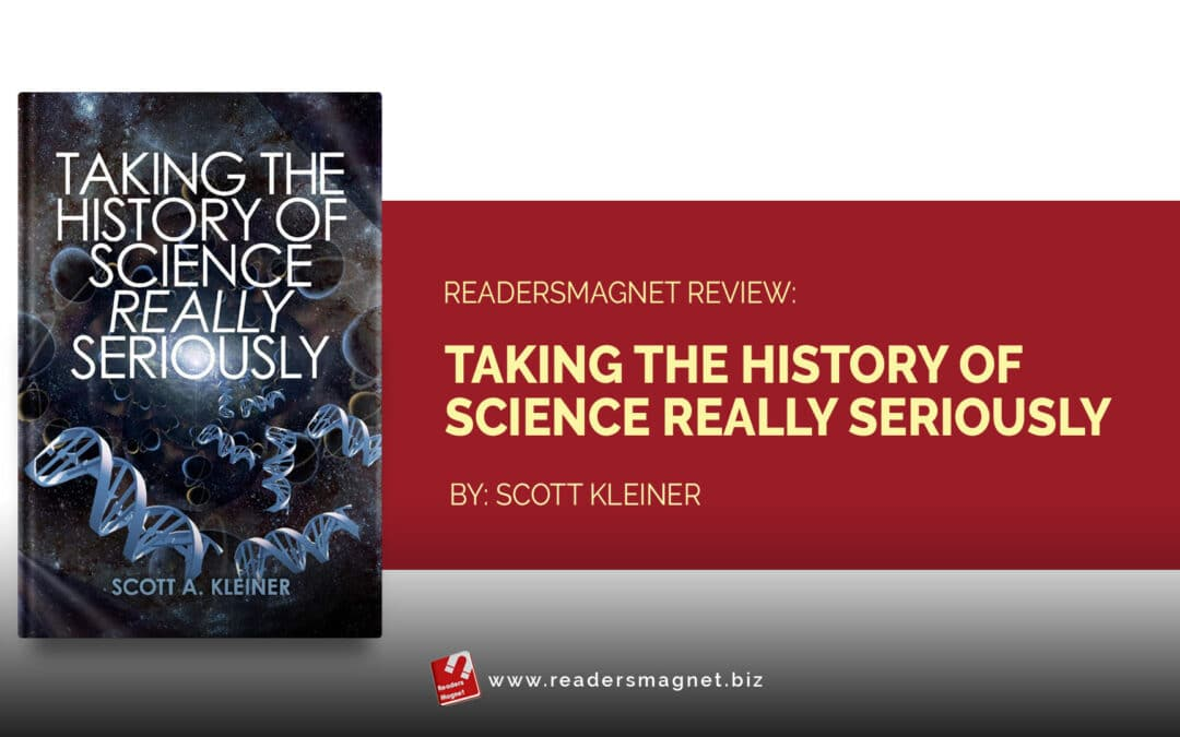 ReadersMagnet Review: Taking the History of Science Really Seriously by Scott Kleiner