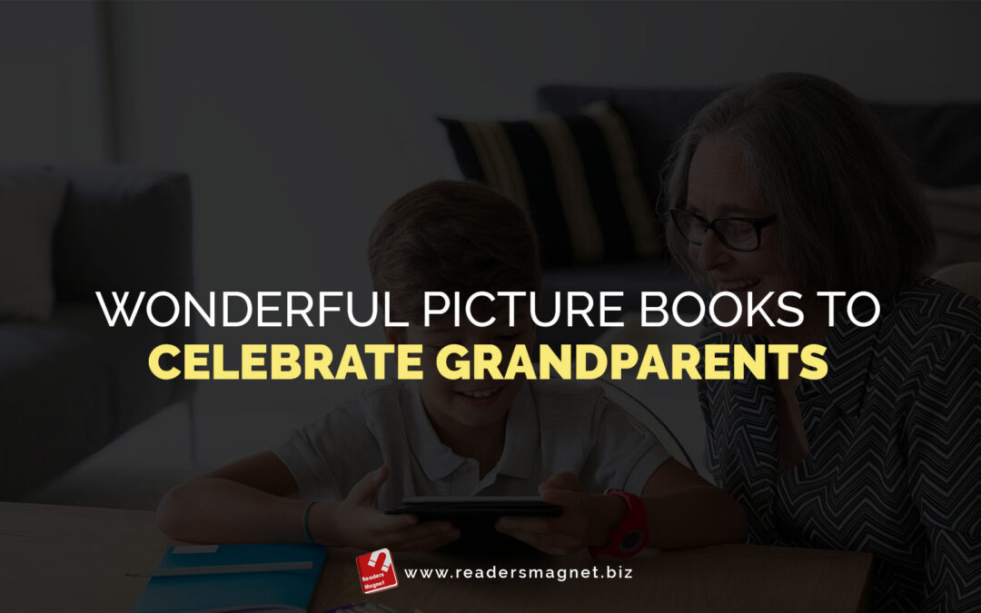 Wonderful Picture Books to Celebrate Grandparents